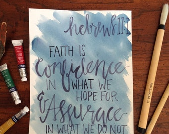 """Hand Lettered """"Faith is Confidence in What We Hope For"""" Heb. 11 Watercolor Painting 8.5""""x11"""""""
