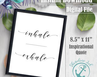 Wall Decor - 'Inhale Exhale, Black' - Inspirational Quote | Wall Decor | Inspirational Quote | Instant Download | Digital File