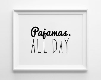 Typography Print, Wall Art, Pajamas All Day Print, Black and White, Scandinavian Art, Minimalist, Pajamas All Day