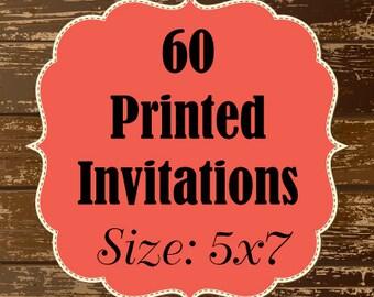 60 Printed Invitations - 5x7 flat invitations