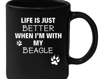 Beagle - Life Is Just Better When I'm With My Beagle 11 oz Black Coffee Mug
