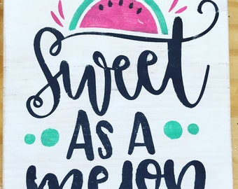 Sweet as a melon sign