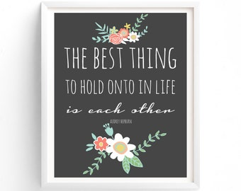 Printable, The Best Thing To Hold Onto In Life, Audrey Hepburn Quote