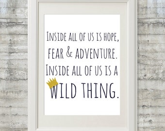 Inside All Of Us Is A Wild Thing-  11x14 Where The Wild Things Are Nursery Art  Print