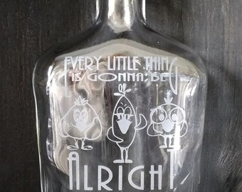 Every little thing is gonna be alright glass flask