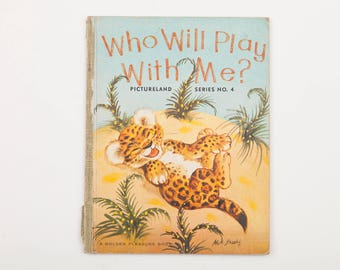 Who Will Play With Me? Written and Illustrated by Mary Brooks, Golden Pleasure Book, Pictureland Series No.4, c1963