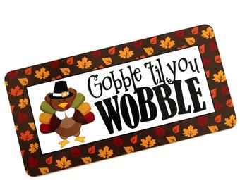 Gobble Til You Wobble Sign - Fall Wreath Sign - Turkey Wreath - Thanksgiving Wreath Supplies  - Autumn Decor
