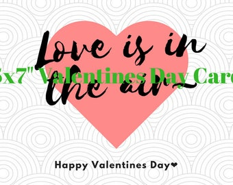 """Love is the Air 5x7"""" Valentines Day Card"""