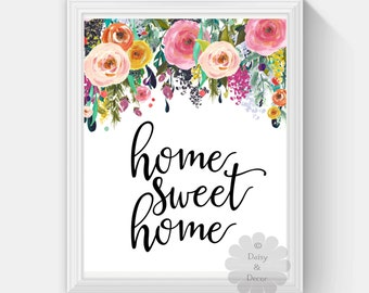 Home sweet home printable art wall home decor nursery art digital print typographic print guest art quote art house decor art print floral