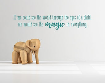 If we could see the world through the eyes of a child, magic, inspiring quote, Wall Art Vinyl Decal Sticker