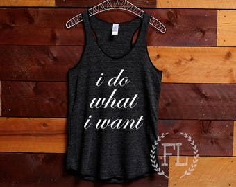 I DO WHAT I WANT: Tank top, Pilates, Yoga, Crossfit, Gym, Workout, Barre, Yoga top, Beach, Racerback tank, yoga tank, gym top, workout shirt