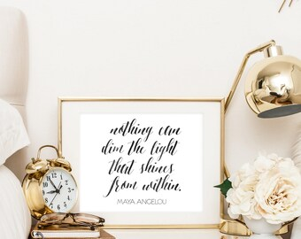 Nothing Can Dim The Light That Shines From Within | Maya Angelou | Downloadable Print | Instant Download | Gallery Wall | Printable