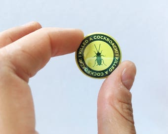 Killed a Cockroach Badge of Honor, Pinback Button Set of 6
