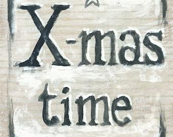 Print. Wood. Text ' X-mas time '. Christmas.