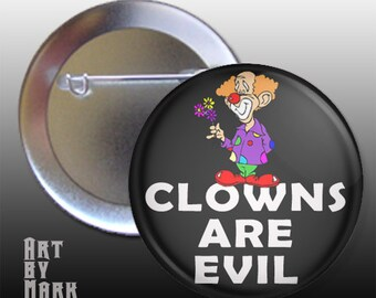 Clowns Are Evil Funny Pin Back Button Badge