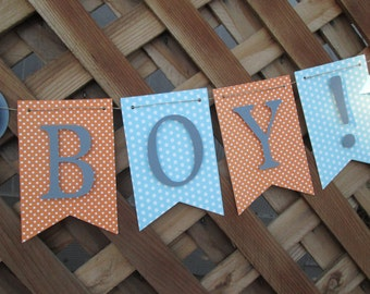 Blue and orange polka dot its a boy banner, baby shower decorations, Welcome baby banner