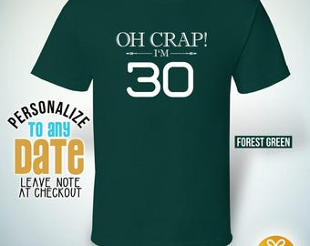 Oh Crap I am 30, 30th Birthday , 30th birthday gifts for women, 30th birthday gift, 30th birthday tshirt,