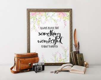 Inspirational quote print art, Typography wall art poster, Always believe something wonderful is about to happen, typography quote BD-886