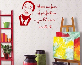 Wall Decal Artist Salvador Dali Portrait Quote Have No Fear Of Perfection You'll Never Reach Art Studio Vinyl Sticker Home Décor Murals A515