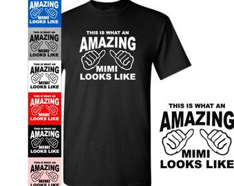 Mimi Shirt, I Love Mimi, This Is What An Amazing Mimi Looks Like, New Mimi Mom Tshirt, Mimi Tshirt, Mimi Gift, Mimi Mom Mommy to be Tee
