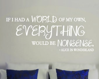 Alice In Wonderland Inspired Everything Would Be Nonsense Quote Wall Vinyl Decal Mad Hatter Cheshire Cat Storybook Décor Library Reading
