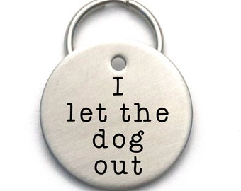 Funny Dog Tag, I Let The Dog Out, Stainless Steel Engraved