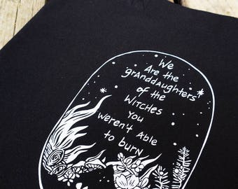 Tote - We are the Granddaughters of the Witches you couldn't burn