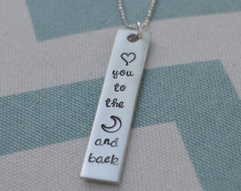 I Love You To the Moon and Back Hand Stamped Necklace - Mom, Daughter, Grandmother, Wife, Girlfriend, Husband, Boyfriend, Gift