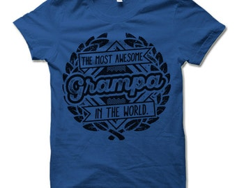 Grampa T-shirt. The Most Awesome Grampa In The World TShirt. Funny Gifts for Grampa Shirt.