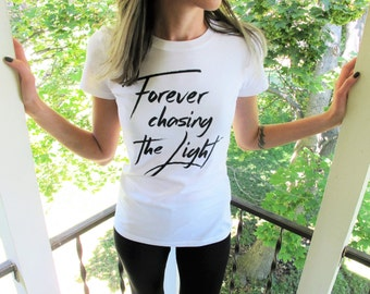 Forever Chasing The Light Tee // White Chasing The Light Women's T-Shirt // Believer Shirt // Chasing Light Inspirational Tee