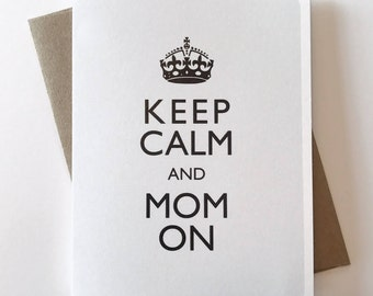 Keep Calm And Mom On A2 4.25in x 5.5in. Greeting Card | Mom Boss | Girl Boss | British | Gifts For Her | Boss Babe | Mother's Day | Modern