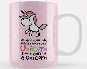 Pink Unicorn Mug, Cute Pink kawaii Always be a Unicorn Gift UK, unique cartoon horse gift, birthday present sister, mum, friend, coworker