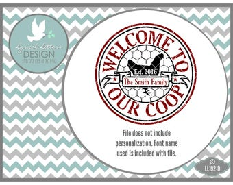 Welcome To Our Coop Farmhouse Style LL192 D - SVG - Cut File - Includes ai, svg, dxf (for Silhouette users), jpg, png
