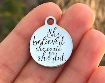 Inspirational Stainless Steel Charm - She Believed She Could So She Did - Laser Engraved - USA - 19mm x 22mm - Quantity Options - ZF4