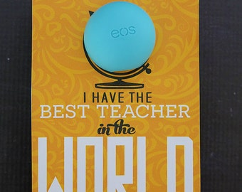 EOS Lip Balm Printable Teacher Gift  {I Have The Best Teacher In The World}