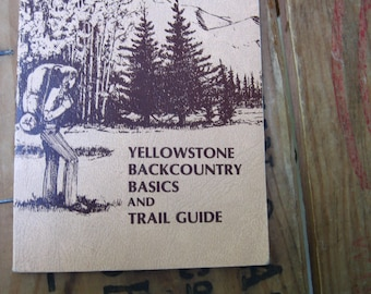 1970s Yellowstone Backcountry Trails Guide Book - Wyoming Nature Wilderness National Parks Hiking Quotes Sports Sporting Outdoors Travel