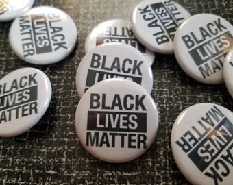 TEN Black Lives Matter 1.25 inch Pins FREE SHIPPING