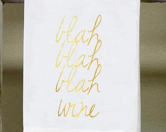 blah blah blah wine ,Kitchen Towel,Dish Towel, white decorative towel, wine towel, bar towel, wine saying, funny towel, words on towels