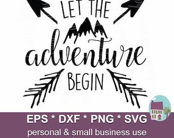 Let The Adventure Begin Svg, Adventure Begins Svg, Adventure Svg, Adventure Clipart, Camping Svg, Adventure Cut File, Svg Files, Cut Files