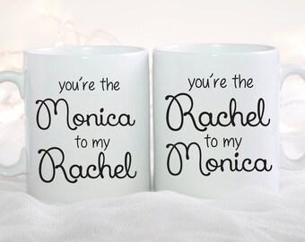 Friends Mug Set, You're The Rachel to my Monica, You're The Monica to my Rachel Coffee Mug Set, Set of 2 Mugs Best Friend Gift