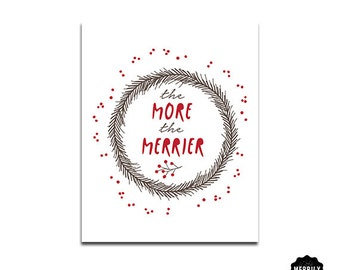 """The More the Merrier 8x10"""" Wall Art, Christmas Wall Art, Favourite Saying at Christmas, Housewarming Gift, Hostess Gift, Gift of Thanks"""