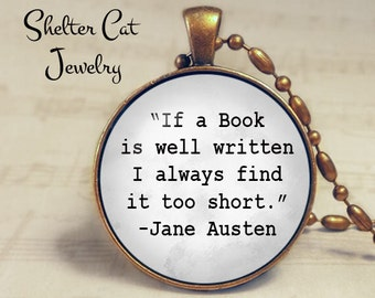 """If a book is well written Necklace - Jane Austen Quote - 1-1/4"""" Circle Pendant or Key Ring - Photo Art Jewelry - Reader, Writer Library Gift"""