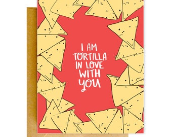 Funny Tortilla Card, Birthday Card, Girlfriend Card, Card for Her, Valentines Day Card, Card for Wife, Love Card, Girlfriend Gift, Birthday
