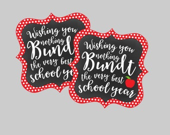 Bundt Cake Tags for Back-to-School Teacher's gift. Instant Digital Download. Wishing you Nothing Bundt the Very Best School Year