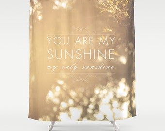 You Are My Sunshine Shower Curtain- yellow-sunshine-nature photography- quote-typography- bathroom decor