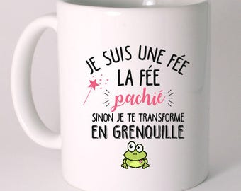 "MUG ""I'm a fairy... ""The fairy pachie otherwise I'll make frog!"""