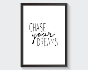 Chase Your Dreams Printable Wall Art Minimalist Inspirational Home Decor Digital Instant Download Gift For Friend Black and White Decor
