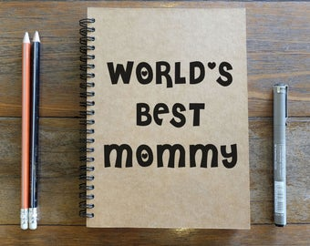 Happy Mother's Day - Spiral Notebook/Sketchbook/Kraft Journal/Personalized Journal - Blank paper - WORLD'S BEST MOMMY - 006