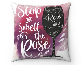 Stop & Smell The Rosé  + Rosé  All Day  ~ Double-Sided Print Throw Pillow