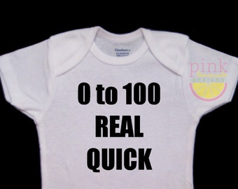 Zero to One Hundred Real Quick Funny Onesie Bodysuit- 0 to 100